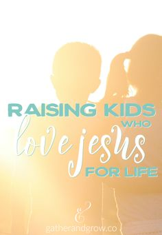 Great insight on how to raise kids who love Jesus for the long term...despite what studies show about young people leaving the church.