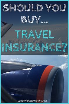 What exactly is travel insurance? Do you need is and should you buy travel insurance?