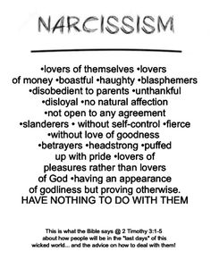 """Narcissism"""" modern term for the Biblical term """"insolent pride."""" """"Last days"""" of this wicked, twisted, evil world. Read: 2Timothy 3:1-5. See also Bible @ Romans 1:28-32 / proverbs 21:24 / James 1:5-8   learn more ^ in the above attached article and do research at that website, excellent info!"""