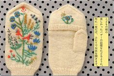 Beautiful embroidery on knitted mittens. Cross Stitch Embroidery, Embroidery Patterns, Hand Embroidery, Knitting Patterns, Knit Mittens, Knitted Gloves, Wool Gloves, Fingerless Mittens, Textiles