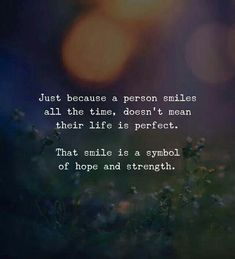 Just because a person smiles all the time..