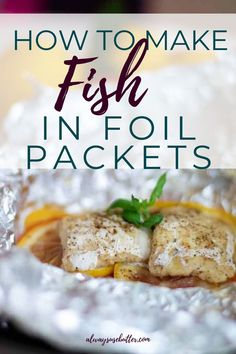 Foil pack dinners are all the rage right now, and fish is a great recipe to make. Here is the best way to make fish in foil packets. Add some veggies and you've got a full meal in just a few minutes. Easy Main Course Recipes, Dinner Recipes Easy Quick, Easy Healthy Dinners, Quick Easy Meals, Best Fish Recipes, Seafood Recipes, Appetizer Recipes, Vegetarian Dinners, Vegetarian Recipes