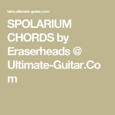 SPOLARIUM CHORDS by Eraserheads @ Ultimate-Guitar.Com