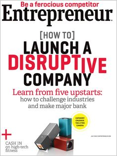 Entrepreneur Magazine | July 2012 | The Disrupters: Lens Crafter