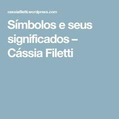 Símbolos e seus significados – Cássia Filetti
