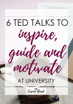 If you're feeling like you've lost your motivation, here are 6 amazing TED talks to inspire guide and motivate you to success at university.