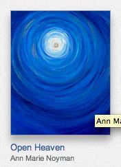 http://fineartamerica.com/featured/open-heaven-ann-marie-noyman.html