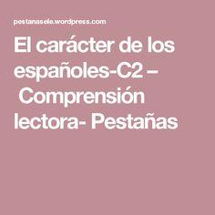 El carácter de los españoles-C2 – Comprensión lectora- Pestañas