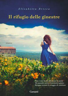 """08/06/2017 • Esce """"Il rifugio delle ginestre"""" di Elisabetta Bricca edito da Garzanti"""