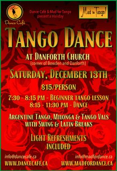 HOLIDAY TANGO DANCE presented by DANCE CAFE & MAD FOR TANGO at DANFORTH CHURCH (corner of Bowden & Danforth) SATURDAY, DECEMBER 13th $15/person 7:3