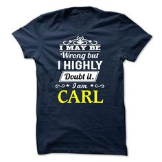 CARL - I may be Team - #hoodie quotes #hoodie casual. BUY NOW => https://www.sunfrog.com/Valentines/CARL--I-may-be-Team.html?68278