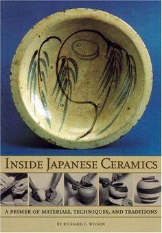 Inside Japanese Ceramics: Primer Of Materials, Techniques, And Traditions de Richard L. Wilson http://www.amazon.fr/dp/0834804425/ref=cm_sw_r_pi_dp_HrNzwb08Q2HK6