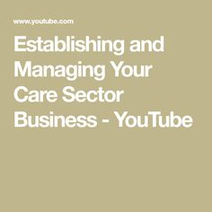 Establishing and Managing Your Care Sector Business Training Courses, Teamwork, Workplace, Knowledge, Management, Business, Youtube, Consciousness, Store