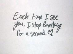 You take my breath away, every time