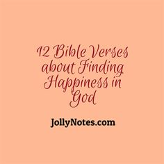 12 Bible Verses about Finding Happiness in God