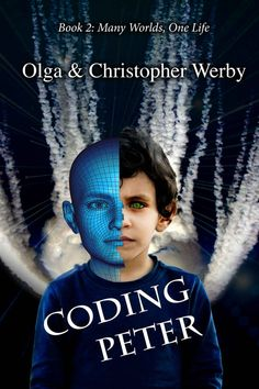 Amazon.com: Coding Peter (Many Worlds, One Life Book 2) eBook: Olga Werby, Christopher Werby: Kindle Store