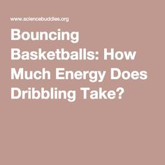 Will more air inside a basketball make it bounce higher?