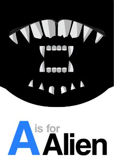 A is for Alien - one of my favourite films.