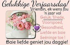 Verjaarsdag wense Happy Birthday Wishes Cards, Happy Birthday Images, Afrikaans Quotes, Happy B Day, Birthdays, Happy Birthday Greeting Cards, Happy Birthday Pictures, Happy Brithday, Anniversaries