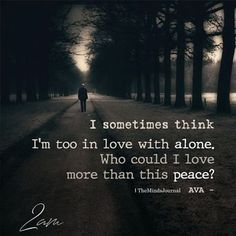 I sometimes think I'm too in love with alone Like Quotes, Dark Quotes, Good Thoughts Quotes, Self Love Quotes, Deep Thoughts, Happy Quotes, Poetry Quotes, Words Quotes, Reminder Quotes