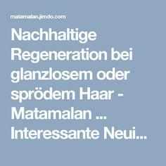 Nachhaltige Regeneration bei glanzlosem oder sprödem Haar - Matamalan ... Interessante Neuigkeiten und Hilfen für den Alltag