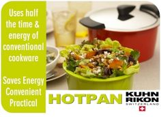 "Kuhn Rikon Hotpan...The Energy-Saving ""Cook and Serve"" Revolution        From the stove to your table in one step. The Kuhn Rikon Hotpan combines superb functionality with Swiss design. Make more healthful meals using ½ the time and energy it takes conventional cookware. Hotpan's unique method of cooking lets you create moist, delicious meals using less oils or fats."