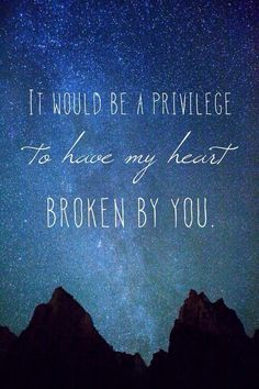 "John Green-The Fault in Our Stars. ✨ ""It would be a privilege to have my heart broken by you."""