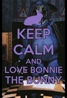 keep calm and love Bonnie <3
