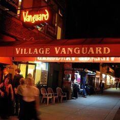 Village Vanguard...arguably the best jazz  venue in the world
