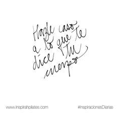 Hazle caso a lo que te dice tu cuerpo.  #InspirahcionesDiarias por @CandiaRaquel  Inspirah mueve y crea la realidad que deseas vivir en:  http://ift.tt/1LPkaRs