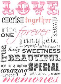 Valentines link to download http://sweetlyscrappedart.blogspot.com/2011/07/free-printable-love-word-art.html#axzz1jjMioXs8