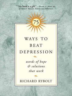 Richard Rybolt knows the debilitating effects of depression all too well. He spent years plagued by despair before realizing and admitting that he was experiencing the symptoms of depression. In what