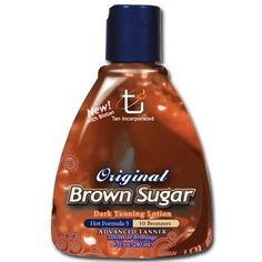 Original Brown Sugar Original Hot Level 5 10xbronzers 8 Oz by Brown Sugar. $15.99. Original Brown Sugar Original Hot Level 5 10xBronzers 8 oz.  Dark Tanning Lotion Hot Formula 5 with 10 Bronzers. For Advanced Tanners Only!  Formula 5 is Tan Incorporated's exclusive heat formula including a balanced blend of 10 bronzers for the advanced tanner who wants Hot Tingle.