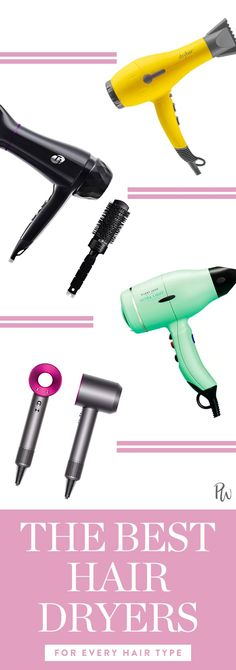The Best Hair Dryers for Every Hair Type via @PureWow