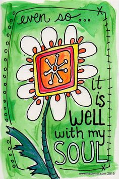 It is Well With My Soul Flower Illustrated Watercolor Print Scripture Art, Bible Art, Bible Scriptures, Bible Quotes, Quotable Quotes, Bible Illustrations, Envelope Art, Doodle Lettering, Watercolor Print