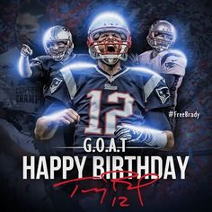 8/3 Happy Birthday TB12!!
