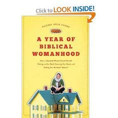 Blogger Rachel Held Evans embarks on a year of living as a Biblically-defined woman. She learns what you expect, there is no catchall for biblical womanhood, but it is a fun journey. #2013