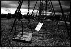 Google Image Result for http://www.carloschacon.net/Photo-Works/Black-and-White-World/i-fVDRd6n/0/M/wherechildhoodmemoriesgo-M.jpg