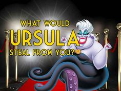 What Would Ursula Steal From You? Buzzfeed quiz- I got my dance moves haha truest answer I've got yet