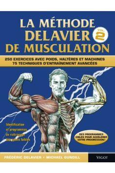 LA MÉTHODE DELAVIER DE MUSCULATION - 2010 - 13MU.DEL