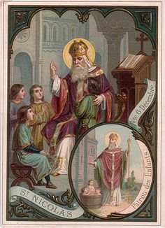 """St Nicholas:  Obeying Jesus' words to """"sell what you own and give the money to the poor,"""" Nicholas used his whole inheritance to assist the needy, the sick, and the suffering. He dedicated his life to serving God and was made Bishop of Myra while still a young man. Bishop Nicholas became known throughout the land for his generosity to those in need, his love for children, and his concern for sailors and ships. Catholic Kids, Roman Catholic, Catholic Prayers, Religious Images, Religious Art, Victorian Christmas, Vintage Christmas Cards, Father Christmas, Christmas Wishes"""