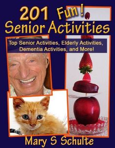 201 Fun Senior Activities - Top Senior Activities, Elderly Activities, Dementia Activities, and More! (Fun! for Seniors)
