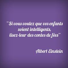 """""""Si vous voulez que vos enfants soient intelligents, lisez-leur des contes de fées."""" - [Albert Einstein] Citations D'albert Einstein, French Expressions, Quote Citation, Albert Einstein Quotes, My Philosophy, Words Worth, Good Vibes Only, Conte, Meaningful Quotes"""