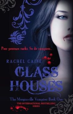Glass Houses (The Morganville Vampires #1)  by Rachel Caine