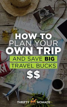 How to Plan Your Own Trip (& Save Big Travel Bucks) via @thriftynomads