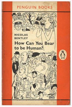 How Can You Bear to be Human?