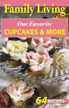 Leisure Arts - Family Living: Our Favorite Cupcakes