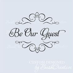 Wall Decal Be Our Guest Room by bushcreative on Etsy, $25.00
