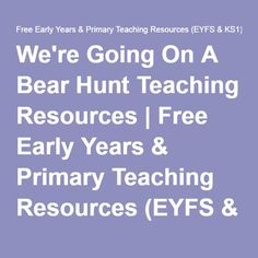 We're Going On A Bear Hunt Teaching Resources | Free Early Years & Primary Teaching Resources (EYFS & KS1)