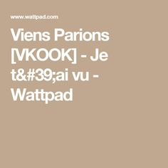 Read Je t'ai vu from the story Viens Parions [VKOOK] by MazeYing with reads.V JUNGKOOK] Il doit être une heure du matin. Bts Bg, Taehyung, Kpop, Wattpad